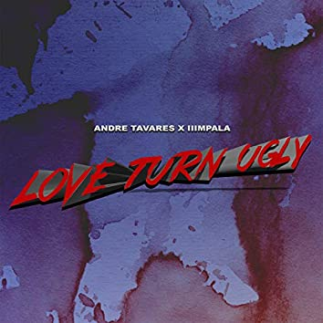 Love Turn Ugly (feat. IIImpala)