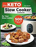 The Keto Slow Cooker Cookbook: 500 Ketogenic Diet Recipes for Your Slow Cooker