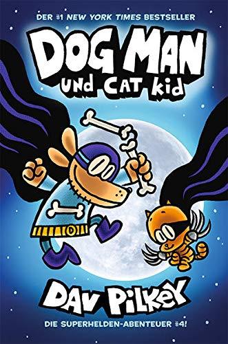 Dog Man 4: Dog Man und Cat Kid - Kinderbücher ab 8 Jahre (DogMan Reihe)