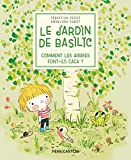 Le Jardin de Basilic, Tome 1 : Comment les arbres font-ils caca ?
