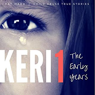 Keri 1: The Original Child Abuse True Story audiobook cover art
