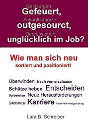 Gefeuert, outgesourct, unglücklich im Job: Wie man sich neu sortiert und positioniert. Werbelink zu Amazon.de