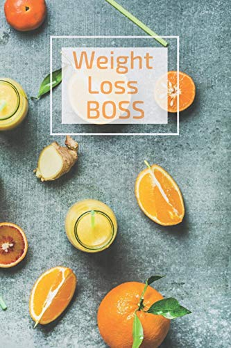 Weight Loss Boss: Journal For Woman Design Your Own Fitness, Food And Nutrition Plan, Stay Motivated And Positive, Track Your Success, Get Good Health Habits