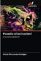 Pseudo-allucinazioni