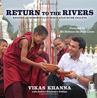 Return to the Rivers: Recipes and Memories of the Himalayan River Valleys