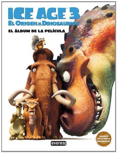 Ice Age 3. El Origen Dinosaurios. El álbum película: