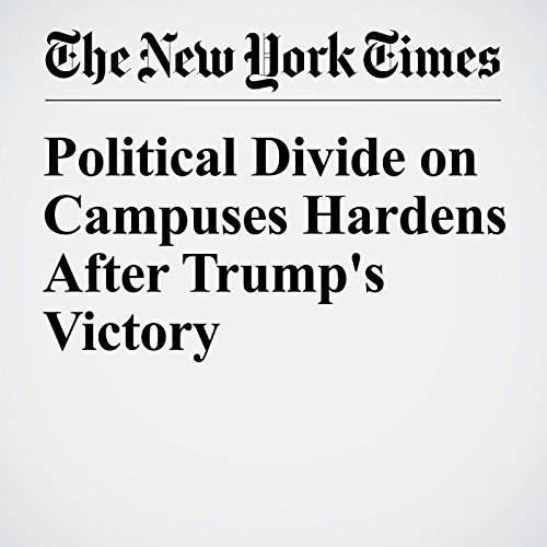 Political Divide on Campuses Hardens After Trump's Victory audiobook cover art