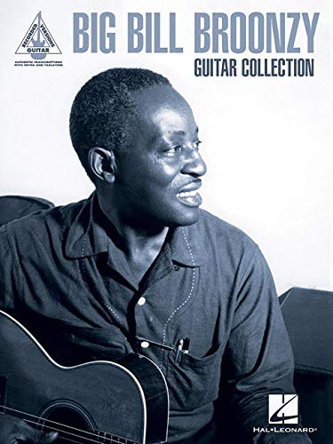 Big Bill Broonzy Guitar Collection: Guitar Recorded Versions Authentic Transcriptions with Notes and Tab
