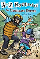 The Unwilling Umpire (A to Z Mysteries) by Ron Roy(2004-02-24)