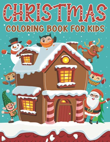 Christmas Coloring Book For Kids: 45 Cute and Fun Holiday Images: Christmas...