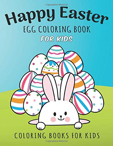 Happy Easter Egg Coloring Book For Kids: A Fun and Educational Easter Coloring Books for Toddlers & Preschoolers (Bunny Egg Hunt, Band 3)