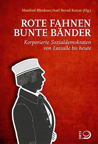 Rote Fahnen, bunte Bänder: Korporierte Sozialdemokraten von Lassalle bis heute