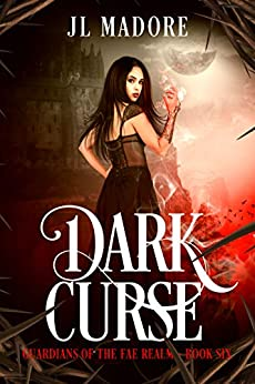 Dark Curse: A Paranormal Reverse Harem Romance (Guardians of the Fae Realms Book 6) by [JL Madore]