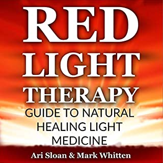 Red Light Therapy     Guide to Natural Healing Light Medicine              By:                                                                                                                                 Ari Sloan,                                                                                        Mark Whitten                               Narrated by:                                                                                                                                 Gene Blake                      Length: 3 hrs     Not rated yet     Overall 0.0