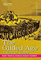 The Gilded Age: A Tale of Today