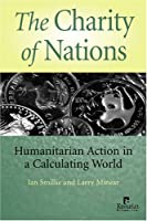 Charity of Nations: Humanitarian Action in a Calculating World