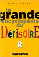 La Grande Encyclopédie du dérisoire, tome 2 de Bruno Leandri