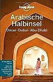 Lonely Planet Reiseführer Arabische Halbinsel, Oman, Dubai, Abu Dhabi