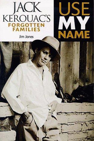 Use My Name: Jack Kerouac's Forgotten Families