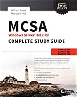 MCSA Windows Server 2012 R2 Complete Study Guide: Exams 70-410, 70-411, 70-412 by William Panek(2015-01-27)