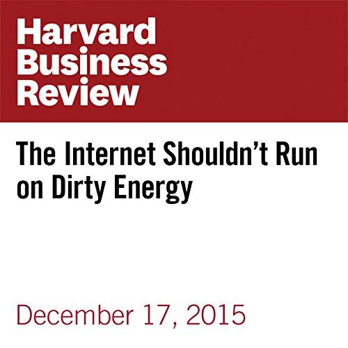 『The Internet Shouldn't Run on Dirty Energy』のカバーアート