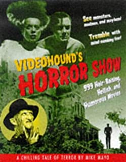 VideoHound's Horror Show: 999 Hair-Raising, Hellish and Humorous Movies