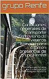 Condiciones generales de transporte ferroviario de viajeros (temario para examen presencial de grupo Renfe): Temario específico para puestos de Operador Comercial de Ingreso N2 (2019)
