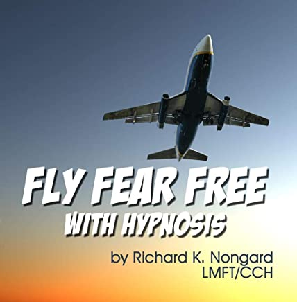 Fly Fear Free with Hypnosis:   Overcome fear of Flying