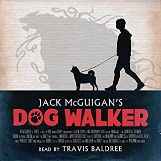 Dog Walker                   By:                                                                                                                                 Jack McGuigan                               Narrated by:                                                                                                                                 Travis Baldree                      Length: 5 hrs and 33 mins     35 ratings     Overall 4.7