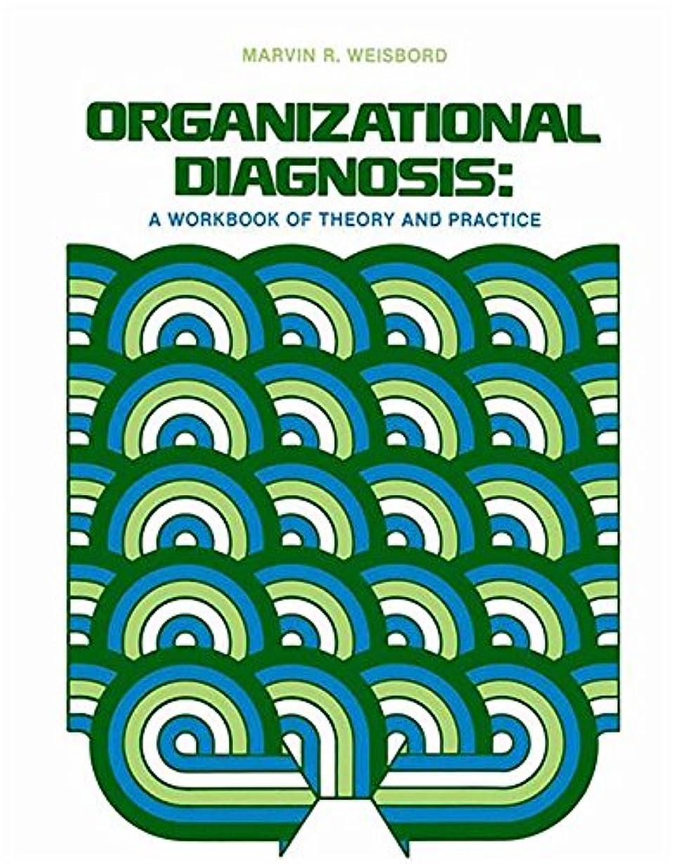 計画的秘密の最少Organizational Diagnosis: A Workbook Of Theory And Practice