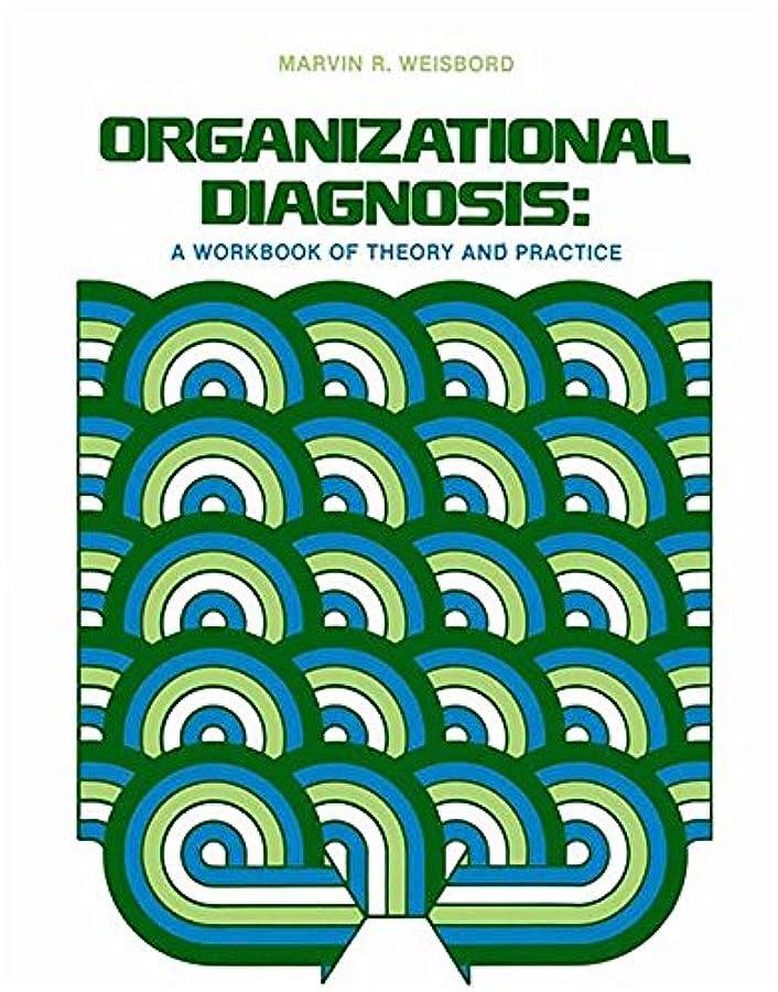センサー各惨めなOrganizational Diagnosis: A Workbook Of Theory And Practice