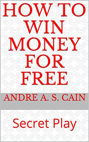 How To Win Money For Free Secret Play Kindle Edition By Cain Andre A S Humor Entertainment Kindle Ebooks Amazon Com