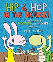 Hip & Hop in the House!: A Free-flowing Tortoise and the Hare Collection (A Hip & Hop Book (2))
