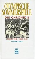 Olympische Sommerspiele. Die Chronik 2. London 1948 - Tokio 1964