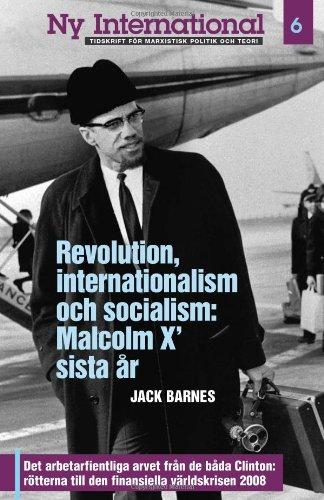 Revolution, Internationalism Och Socialism: Malcolm X' Sista Ar
