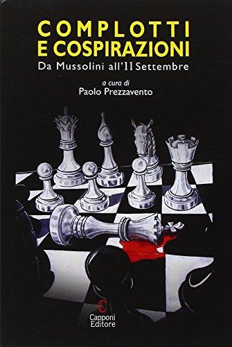 Complotti e cospirazioni. Da Mussolini all'11 settembre