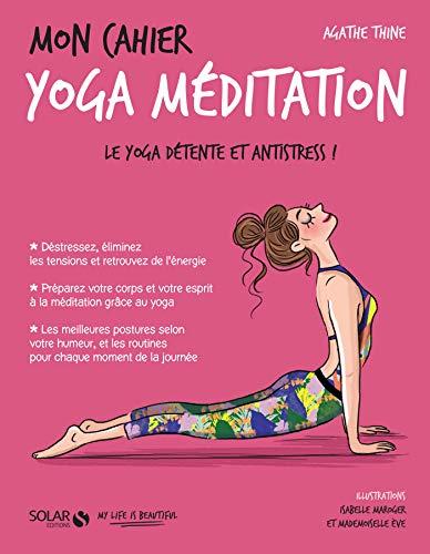 Mon cahier Yoga méditation (French Edition)
