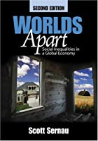 Worlds Apart: Social Inequalities In A Global Economy