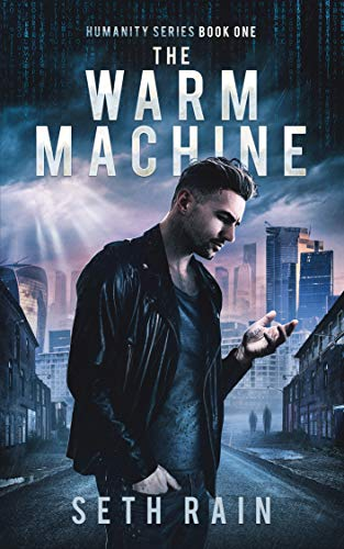 The Warm Machine: An Apocalyptic Dystopian Thriller