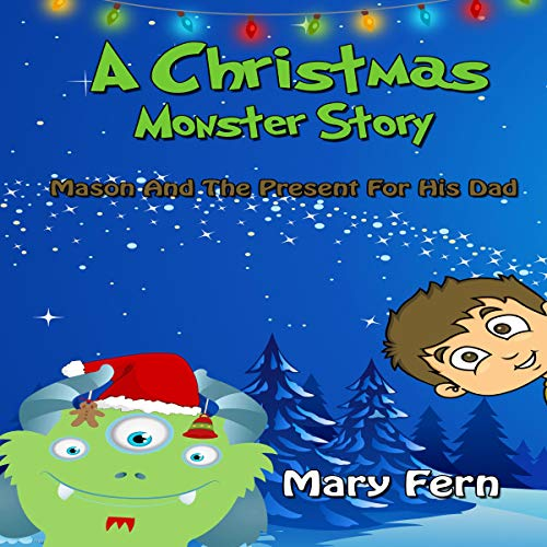 A Christmas Monster Story: Mason and the Present for His Dad audiobook cover art