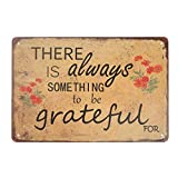 Angeloken Retro Tin Sign Vintage Metal Sign There is Always Something to be Grateful for Wall Poster Plaque for Home Kitchen Bar Coffee Shop 12x8 Inch