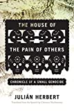 Image of The House of the Pain of Others: Chronicle of a Small Genocide