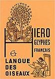 HIEROGLYPHES FRANCAIS ET LANGUE DES OISEAUX