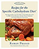 Recipes for the Specific Carbohydrate Diet: The Grain-Free, Lactose-Free, Sugar-Free Solution to IBD, Celiac Disease, Autism, Cystic Fibrosis, and Other Health Conditions (Healthy Living Cookbooks)