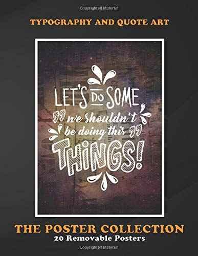 Poster Collection: Typography And Quote Art A Typographic Art Piece Illustrating The Quote Let's Do Text Art
