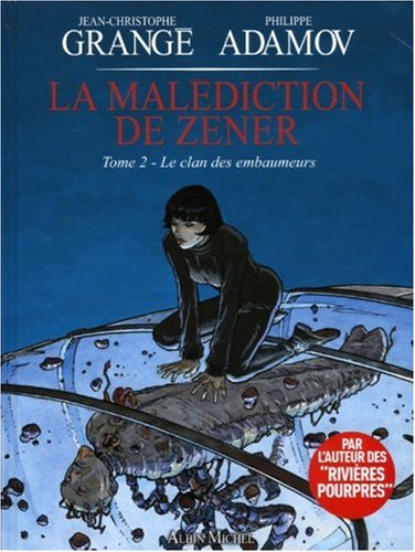 La malédiction de Zener - Tome 02: Le clan des embaumeurs