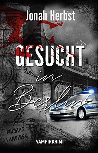 Gesucht in Berlin: Vampirkrimi (Berliner Vampirkrimi 2)