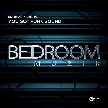You Got Funk Sound