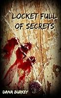 Locket Full of Secrets 1503248941 Book Cover