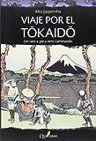 Viaje por el Tokaido: Un rato a pie y otro caminando (GRANDES OBRAS DE LA LITERATURA JAPONESA)